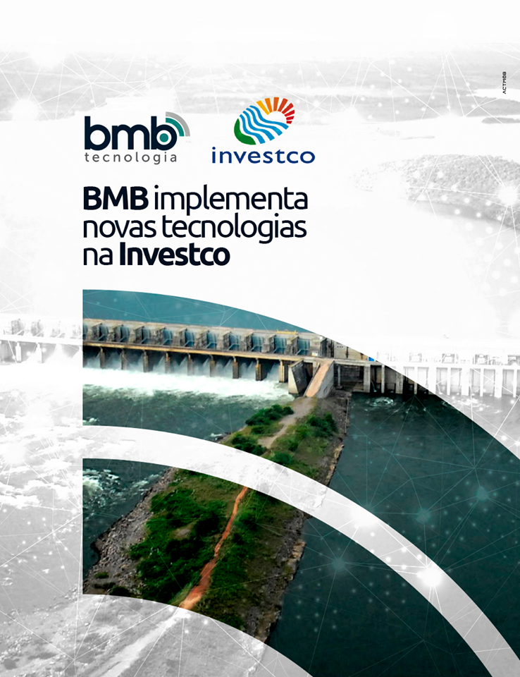 A BMB também inplementou novas tecnologias de automação em uma das usinas hidroelétricas do Brasil